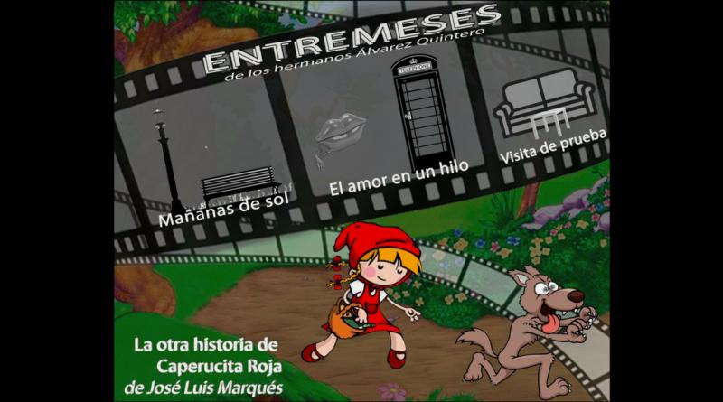 La Otra Historia de Caperucita Roja y Entremeses de los Hermanos Álvarez Quintero